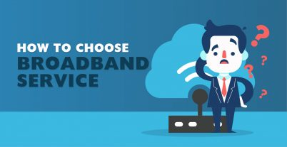 How To Choose Broadband Service, gbpsbroadband , youstable , What Is Broadband,What Kind of User Are You, Choosing The Right Broadband Connection, Looking For a Broadband Deal, What Download Speed Do I Need?,