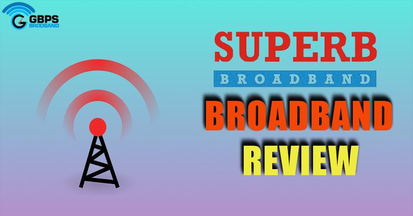 superb broadband Review,gbpsbroadband, youstable , gbps broadband, superb digital broadband Review