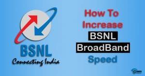 Increase bsnl Broadband Speed